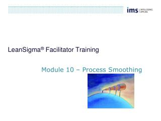 Module 10 –Process Smoothing