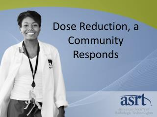 Dose Reduction, a Community Responds