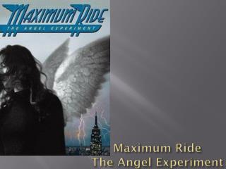 Maximum Ride The Angel Experiment