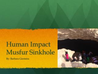 Human Impact  Musfur  Sinkhole