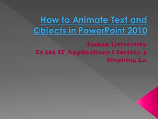 How to Animate Text and Objects to the PowerPoint 2010