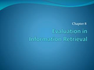 Evaluation in Information Retrieval