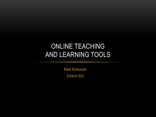 Online teaching  and learning tools
