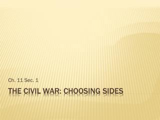 The Civil War: Choosing Sides