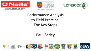 Performance Analysis  to Field Practice:  The Key Steps Paul Earley