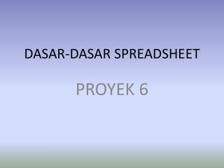 DASAR-DASAR SPREADSHEET