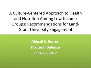 Abigail S. Borron Doctoral Defense June 25, 2012
