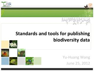 Standards  and  tools for publishing biodiversity data