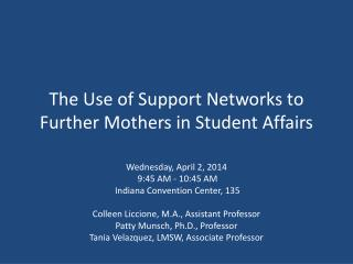 The Use of Support Networks to Further Mothers in Student Affairs