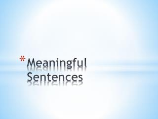 Meaningful Sentences