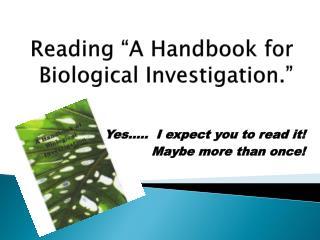 "Reading ""A Handbook for Biological Investigation."""