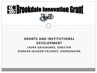 Grants and Institutional Development Laura Qaissaunee, Director