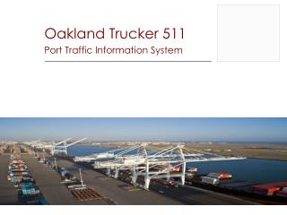 Oakland Trucker 511 Port Traffic Information System