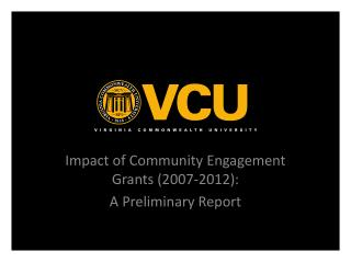 Impact of  Community  Engagement Grants (2007-2012):  A Preliminary Report