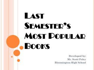 Last Semester's Most Popular Books
