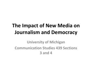 The Impact of New Media on Journalism and Democracy