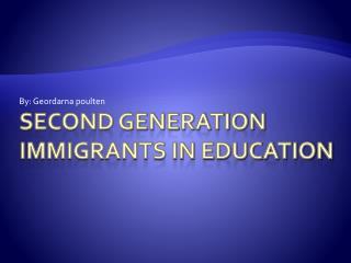 Second Generation Immigrants in Education
