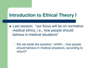Introduction to Ethical Theory I