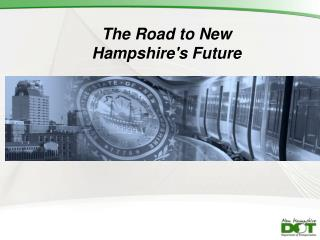 The Road to New  Hampshire's Future