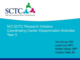 NCI SCTC Research Initiative  Coordinating Center Dissemination Activities  Year 3
