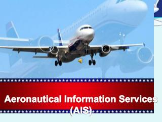 Aeronautical Information Services (AIS)