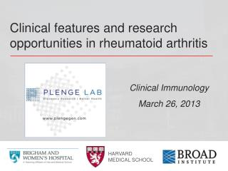 Clinical features and research opportunities in rheumatoid arthritis