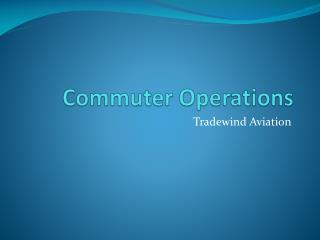 Commuter Operations