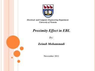 Proximity Effect in EBL by: Zeinab Mohammadi November 2011