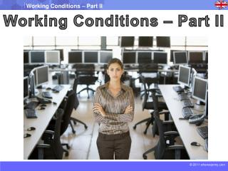 Working Conditions � Part II