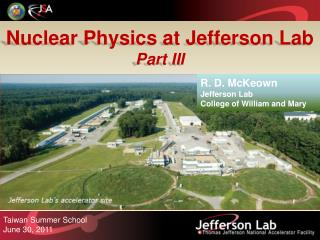 Nuclear Physics at Jefferson Lab Part III