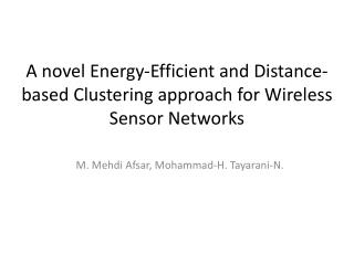 A novel Energy-Efficient  and Distance-based Clustering  approach  for Wireless Sensor Networks