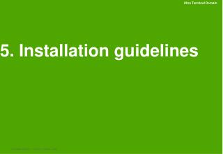 5. Installation guidelines