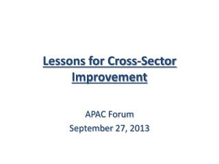 Lessons for Cross-Sector Improvement