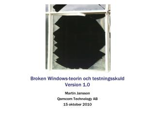 Broken Windows-teorin och testningsskuld Version 1.0