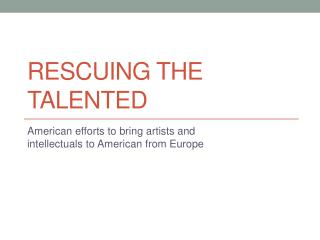Rescuing THE TALENTED