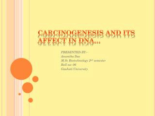 CARCINOGENESIS AND ITS AFFECT IN DNA…