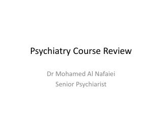Psychiatry Course Review