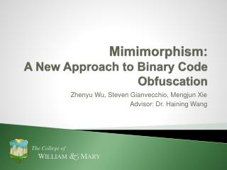Mimimorphism: A New Approach to Binary Code Obfuscation