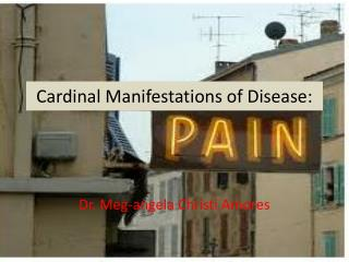 Cardinal Manifestations of Disease: