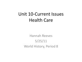 Unit 10-Current Issues Health Care