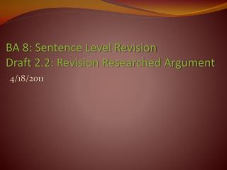 BA 8: Sentence Level Revision Draft 2.2: Revision Researched Argument