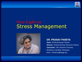 DR. PRANAV  PANDYA Head : All World  Gayatri Pariwar
