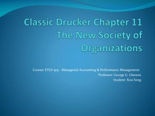 Classic  Drucker  Chapter 11 The New Society of Organizations