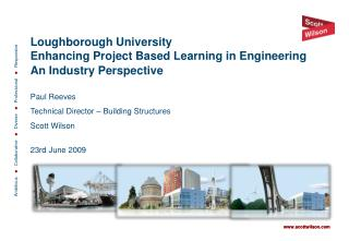 Loughborough University Enhancing Project Based Learning in Engineering An Industry Perspective