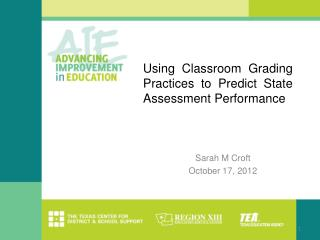 Using Classroom Grading Practices to Predict State Assessment Performance