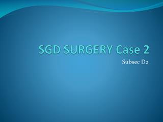 SGD  SURGERY Case  2