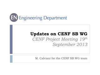 Updates on CENF SB WG CENF Project Meeting 19 th  September 2013