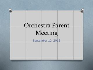 Orchestra Parent Meeting