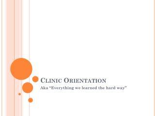 Clinic Orientation