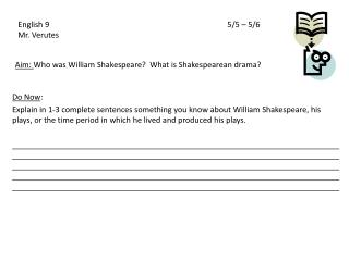 Aim:  Who was William Shakespeare?  What is Shakespearean drama?